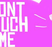 Don't Touch Me [Purple] Sticker