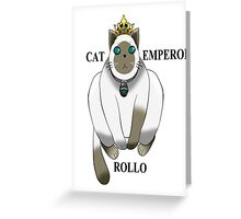 Rollo, the Cat Emperor Greeting Card