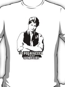 Jo Polniaczek Is My Homegirl T-Shirt