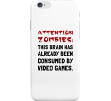 Attention Zombies Video Games iPhone Case/Skin