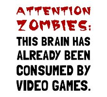 Attention Zombies Video Games by AmazingMart