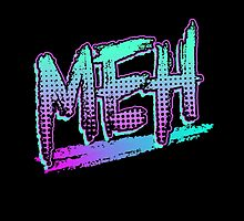 MEH by GeekyAlliance