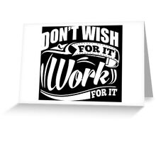 Don't Wish For It Work For It Sports Gym Motivational Greeting Card