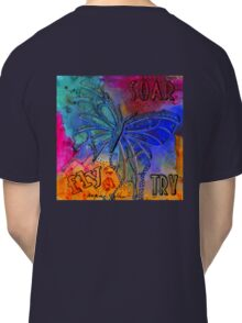 You CAN Fly... If Only You'll TRY Classic T-Shirt
