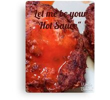 Let Me Be Your Hot Sauce Canvas Print