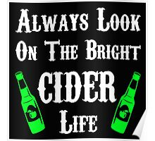 Always Look On The Bright Cider Life T Shirts, Stickers and Other Gifts Monty Python's Poster