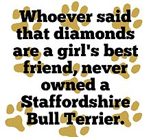 Staffordshire Bull Terriers Are A Girl's Best Friend by GiftIdea