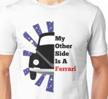 My Other Side Is a Ferarri Unisex T-Shirt
