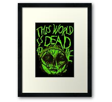 This World is Dead to Me Framed Print