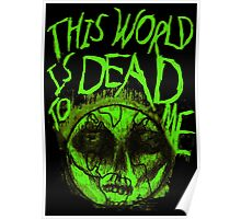 This World is Dead to Me Poster