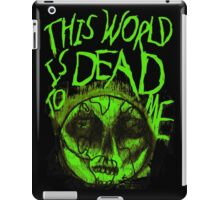 This World is Dead to Me iPad Case/Skin