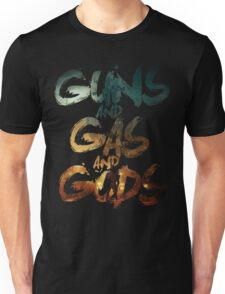 Guns and Gas and Gods Unisex T-Shirt