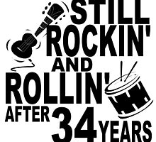 Rockin And Rollin After 34 Years by GiftIdea
