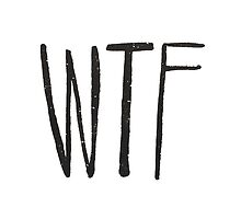 WTF by Leah Flores