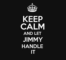 Keep calm and let Jimmy handle it! T-Shirt