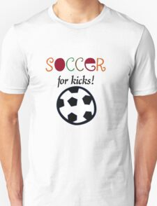 Soccer for Kicks T-Shirt