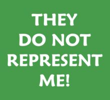 They Do Not Represent Me! by Andrew Alcock