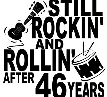 Rockin And Rollin After 46 Years by GiftIdea