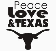 Peace, Love, & TEXAS! by April Cleaver