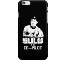 Sulu is My Co-Pilot iPhone Case/Skin
