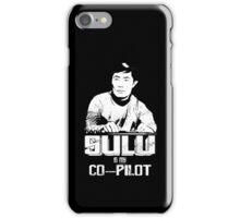 Sulu is My Co-Pilot iPhone Case/Skin
