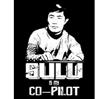 Sulu is My Co-Pilot Photographic Print