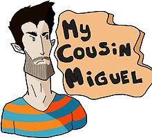 My Cousin...Miguel by thescudders