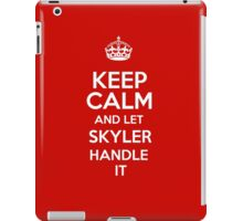 Keep calm and let Skyler handle it! iPad Case/Skin