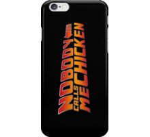Back to the Future - Nobody Calls Me Chicken iPhone Case/Skin