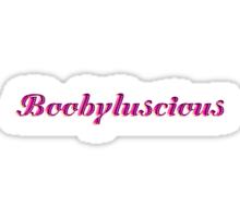 boobyluscious Sticker