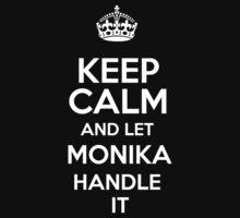 Keep calm and let Monika handle it! by DustinJackson