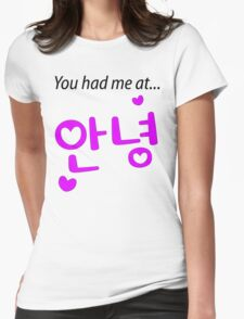 You had me at annyeong pink Womens Fitted T-Shirt