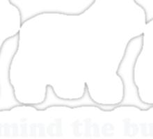 Never mind the bullocks (Tee - White Type) Sticker