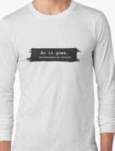 So It Goes Kurt Vonnegut Long Sleeve T-Shirt