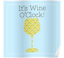Wine O'Clock! Fun Humorous poster Poster