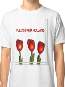 Tulips from Holland Classic T-Shirt