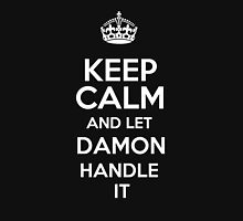Keep calm and let Damon handle it! T-Shirt