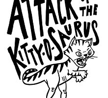 The Attack of Kitty-O-Saurus! by Leah Flores