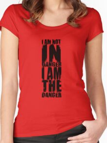 I AM NOT IN DANGER, I AM THE DANGER! Women's Fitted Scoop T-Shirt