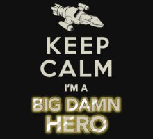 Keep Calm, I'm a Big Damn Hero Firefly Shirt One Piece - Short Sleeve