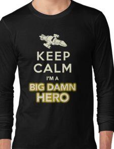 Keep Calm, I'm a Big Damn Hero Firefly Shirt Long Sleeve T-Shirt