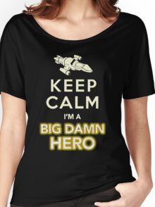 Keep Calm, I'm a Big Damn Hero Firefly Shirt Women's Relaxed Fit T-Shirt