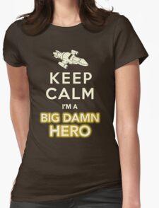 Keep Calm, I'm a Big Damn Hero Firefly Shirt Womens Fitted T-Shirt