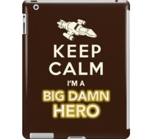 Keep Calm, I'm a Big Damn Hero Firefly Shirt iPad Case/Skin
