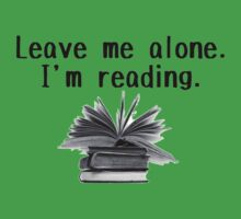 Leave me alone - I'm reading!  Kids Clothes