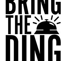 Bring The Ding (Black Text) by Brooke Milton