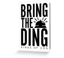 Bring The Ding (Black Text) Greeting Card