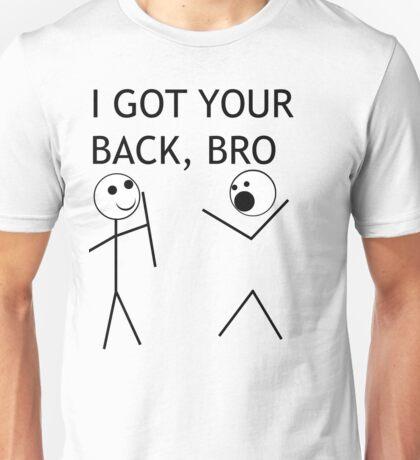 I Got Your Back, Bro Unisex T-Shirt