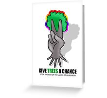 give trees a chance Greeting Card