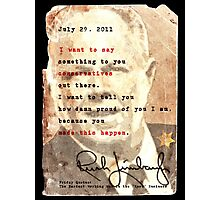 Rush Limbaugh is right Photographic Print